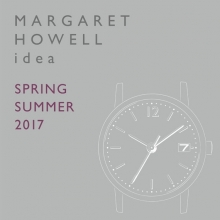 MARGARET HOWELL idea WATCH 2017 SPRING SUMMER COLLECTIONフェア開催中